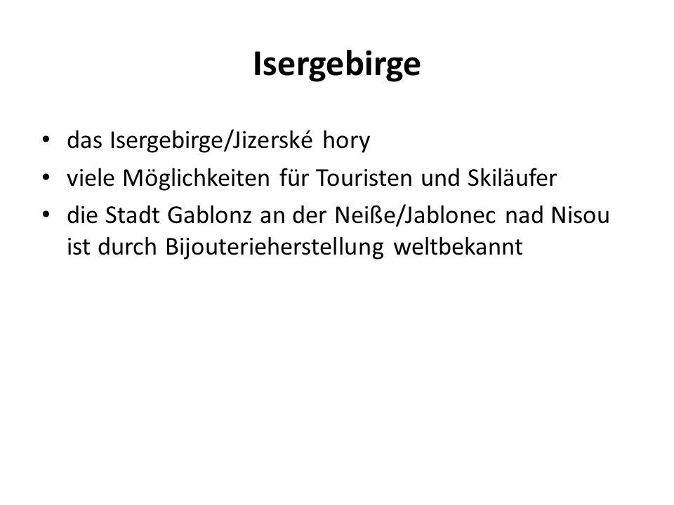 Isergebirge das Isergebirge/Jizerské hory viele Möglichkeiten für Touristen und Skiläufer die Stadt Gablonz an der Neiße/Jablonec nad Nisou ist durch Bijouterieherstellung weltbekannt
