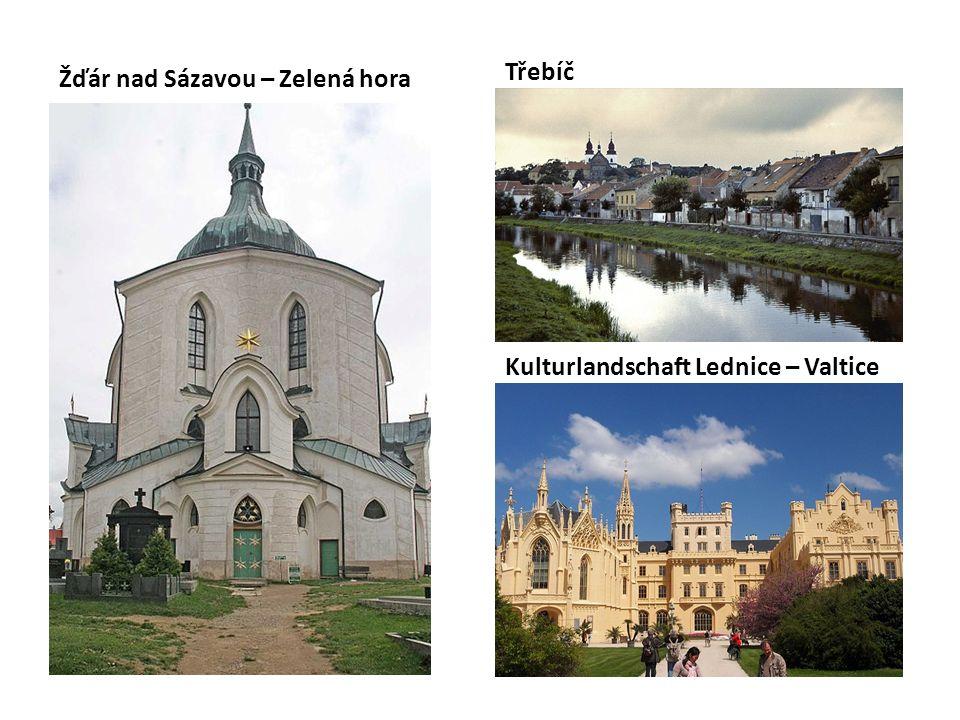Kulturlandschaft Lednice – Valtice Třebíč Žďár nad Sázavou – Zelená hora