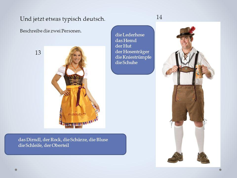 Und jetzt etwas typisch deutsch. Beschreibe die zwei Personen.