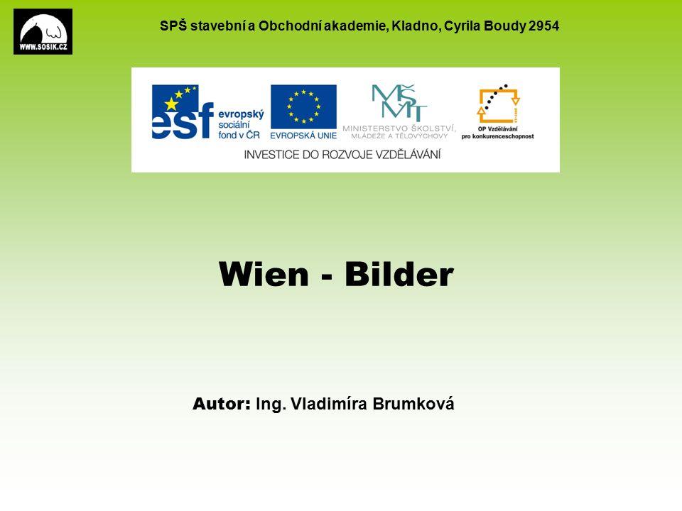 SPŠ stavební a Obchodní akademie, Kladno, Cyrila Boudy 2954 Wien - Bilder Autor: Ing. Vladimíra Brumková