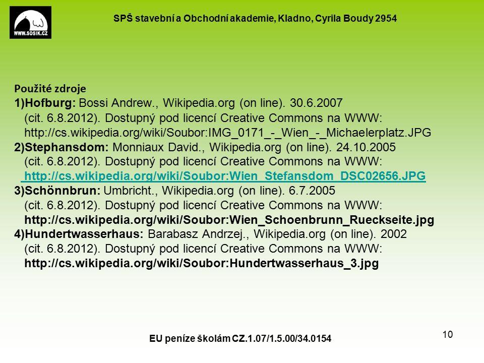 SPŠ stavební a Obchodní akademie, Kladno, Cyrila Boudy 2954 EU peníze školám CZ.1.07/1.5.00/34.0154 10 Použité zdroje 1)Hofburg: Bossi Andrew., Wikipedia.org (on line).