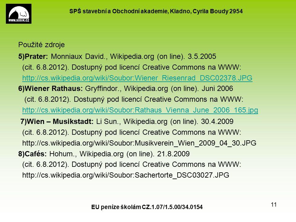SPŠ stavební a Obchodní akademie, Kladno, Cyrila Boudy 2954 EU peníze školám CZ.1.07/1.5.00/34.0154 11 Použité zdroje 5)Prater: Monniaux David., Wikipedia.org (on line).