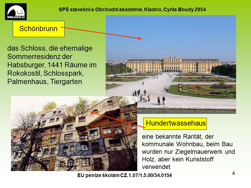 SPŠ stavební a Obchodní akademie, Kladno, Cyrila Boudy 2954 EU peníze školám CZ.1.07/1.5.00/34.0154 4 Schönbrunn das Schloss, die ehemalige Sommerresi