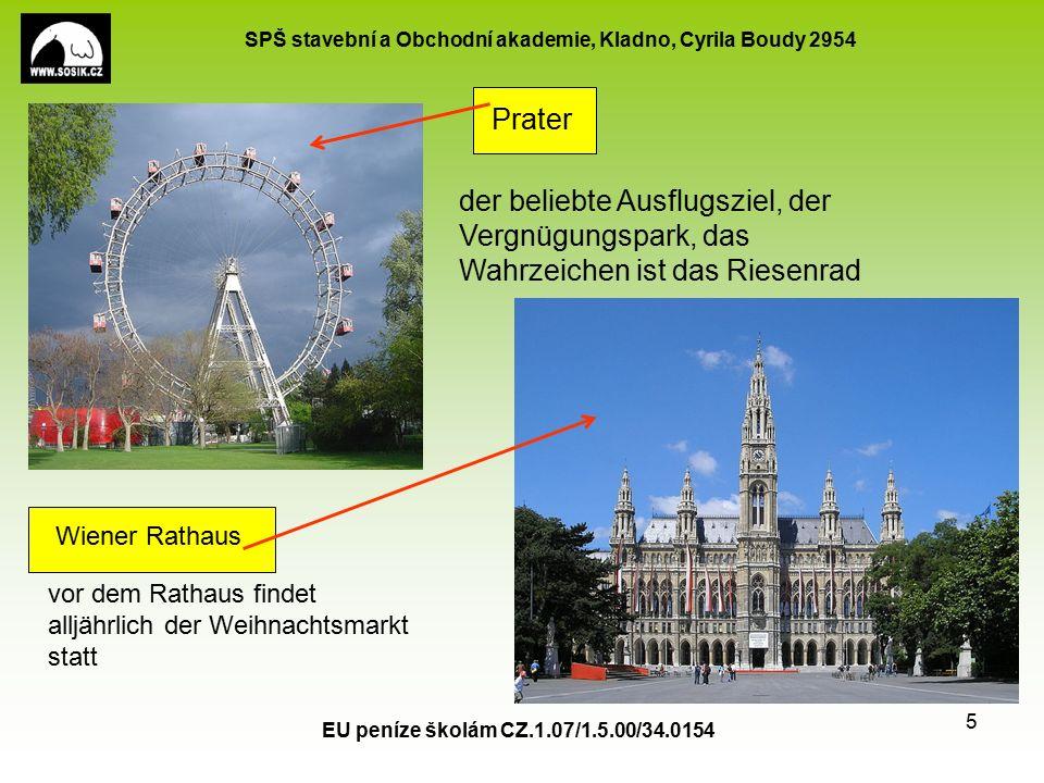 SPŠ stavební a Obchodní akademie, Kladno, Cyrila Boudy 2954 EU peníze školám CZ.1.07/1.5.00/34.0154 5 Prater der beliebte Ausflugsziel, der Vergnügungspark, das Wahrzeichen ist das Riesenrad vor dem Rathaus findet alljährlich der Weihnachtsmarkt statt Wiener Rathaus