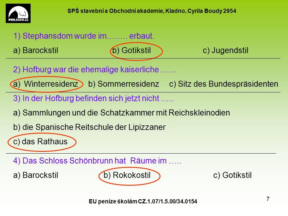SPŠ stavební a Obchodní akademie, Kladno, Cyrila Boudy 2954 EU peníze školám CZ.1.07/1.5.00/34.0154 7 1) Stephansdom wurde im……..
