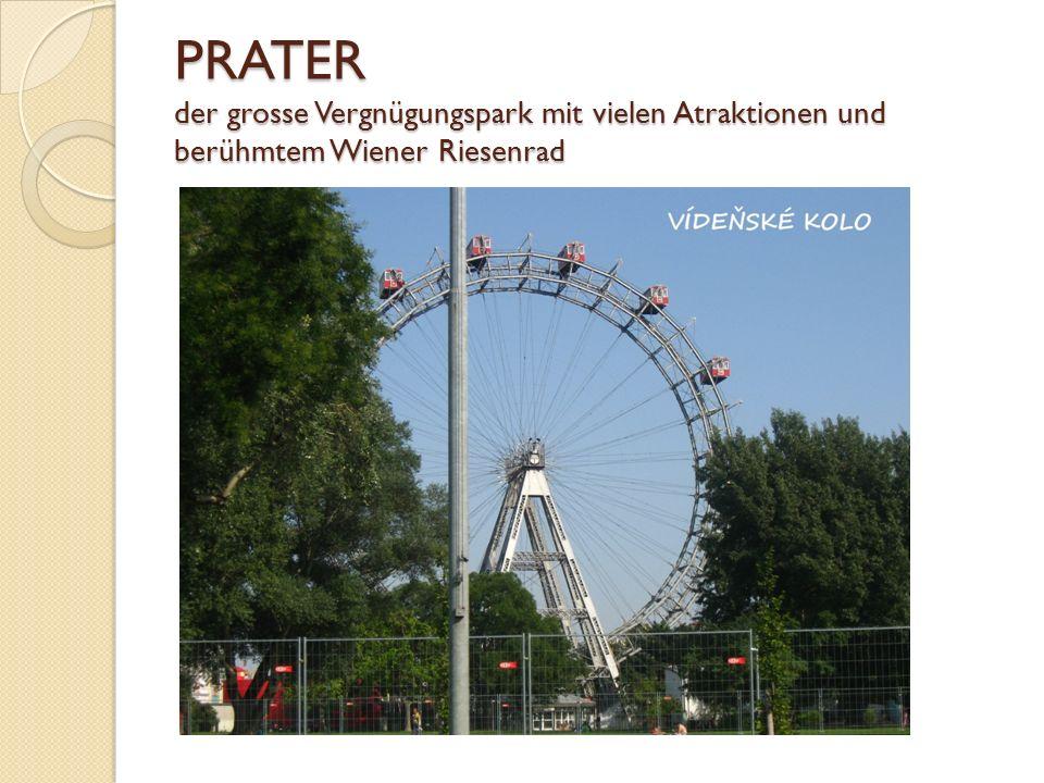 PRATER der grosse Vergnügungspark mit vielen Atraktionen und berühmtem Wiener Riesenrad