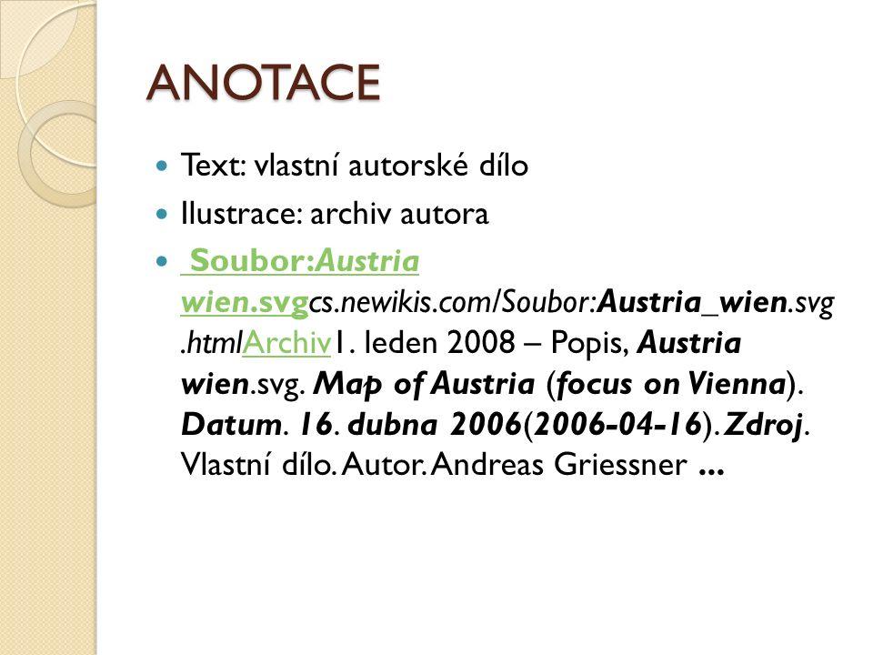 ANOTACE Text: vlastní autorské dílo Ilustrace: archiv autora Soubor:Austria wien.svgcs.newikis.com/Soubor:Austria_wien.svg.htmlArchiv1.