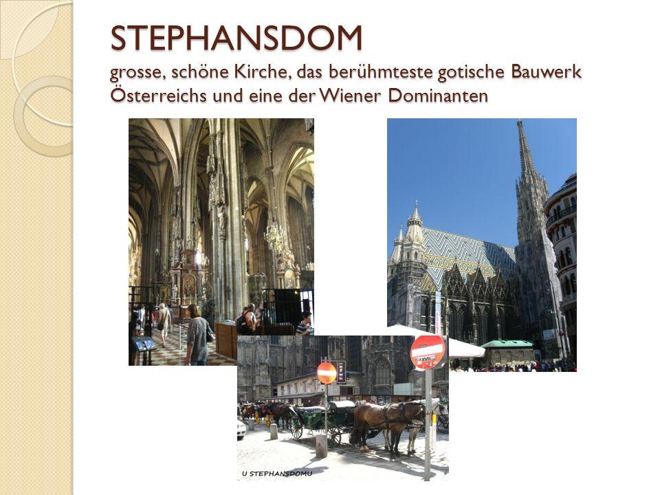 STEPHANSDOM grosse, schöne Kirche, das berühmteste gotische Bauwerk Österreichs und eine der Wiener Dominanten