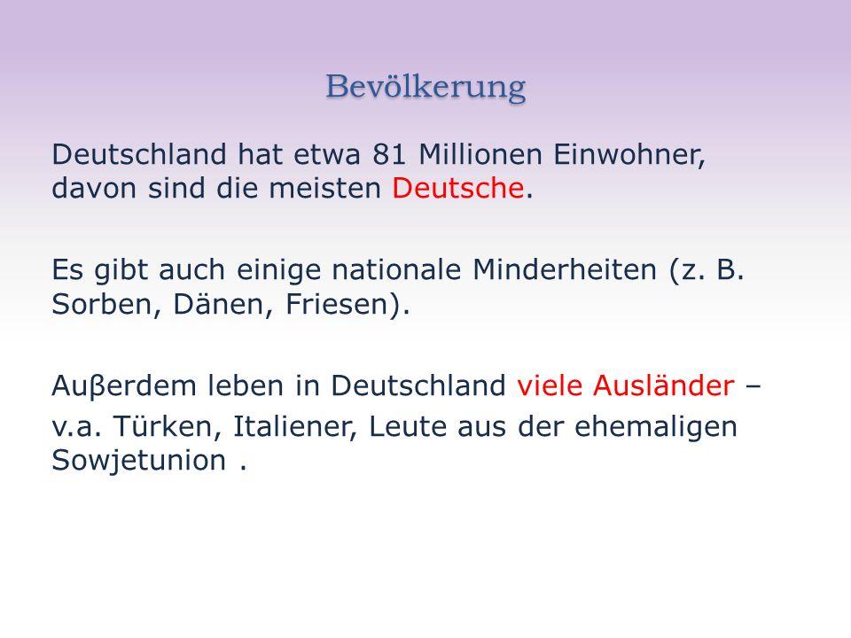 Bevölkerung Deutschland hat etwa 81 Millionen Einwohner, davon sind die meisten Deutsche.