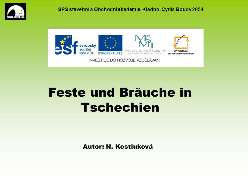 SPŠ stavební a Obchodní akademie, Kladno, Cyrila Boudy 2954 Feste und Bräuche in Tschechien Autor: N.