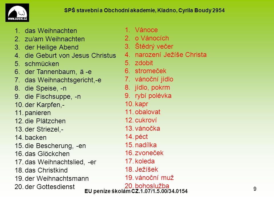 SPŠ stavební a Obchodní akademie, Kladno, Cyrila Boudy 2954 EU peníze školám CZ.1.07/1.5.00/34.0154 9 1.das Weihnachten 2.zu/am Weihnachten 3.der Heil