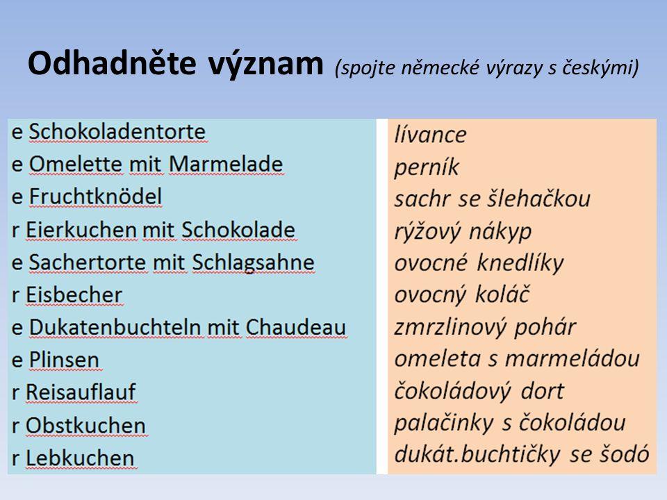 Odhadněte význam (spojte německé výrazy s českými)