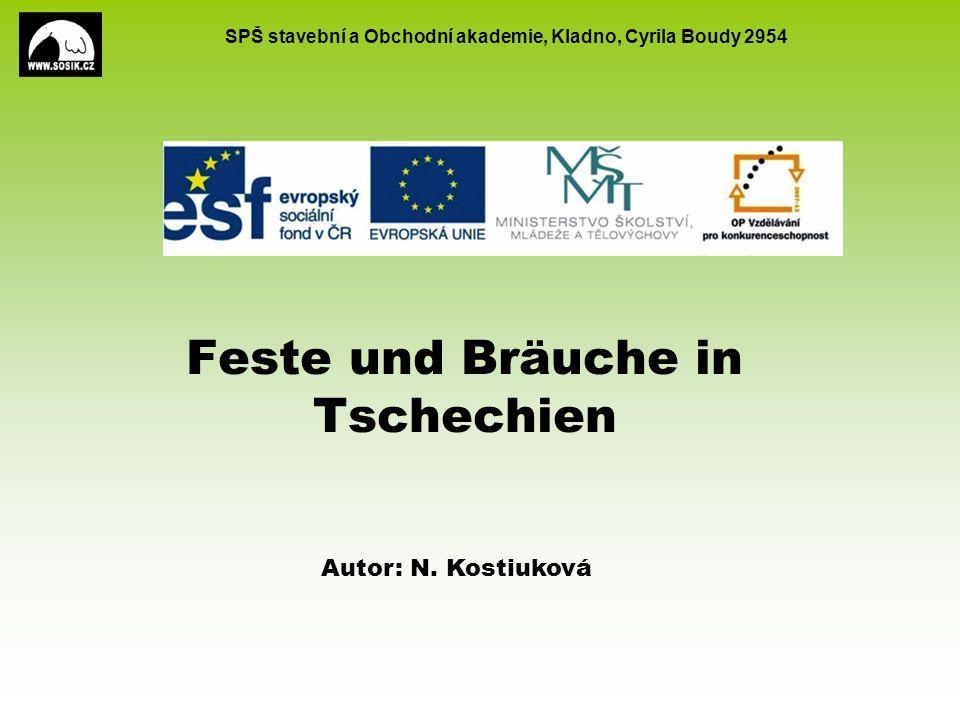 SPŠ stavební a Obchodní akademie, Kladno, Cyrila Boudy 2954 Feste und Bräuche in Tschechien Autor: N. Kostiuková