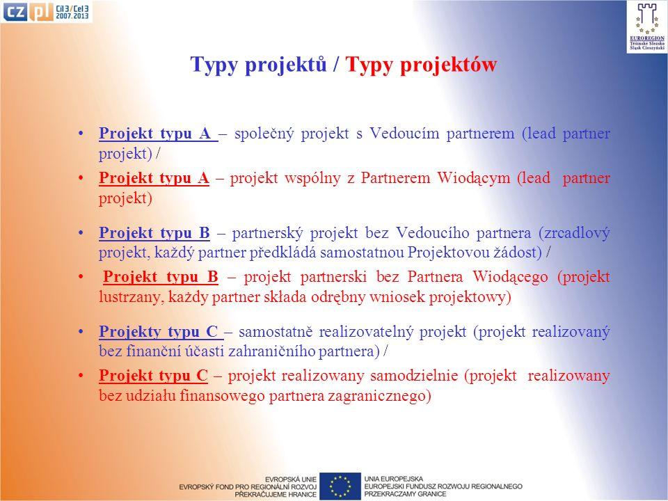 Typy projektů / Typy projektów Projekt typu A – společný projekt s Vedoucím partnerem (lead partner projekt) / Projekt typu A – projekt wspólny z Part