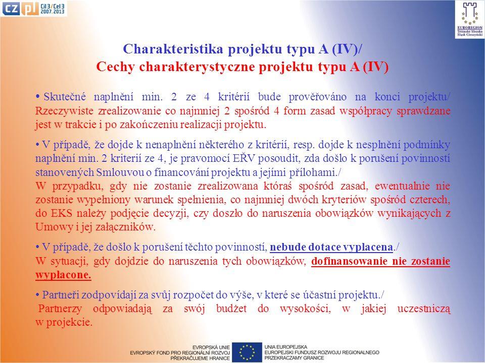 Charakteristika projektu typu A (IV)/ Cechy charakterystyczne projektu typu A (IV) Skutečné naplnění min. 2 ze 4 kritérií bude prověřováno na konci pr