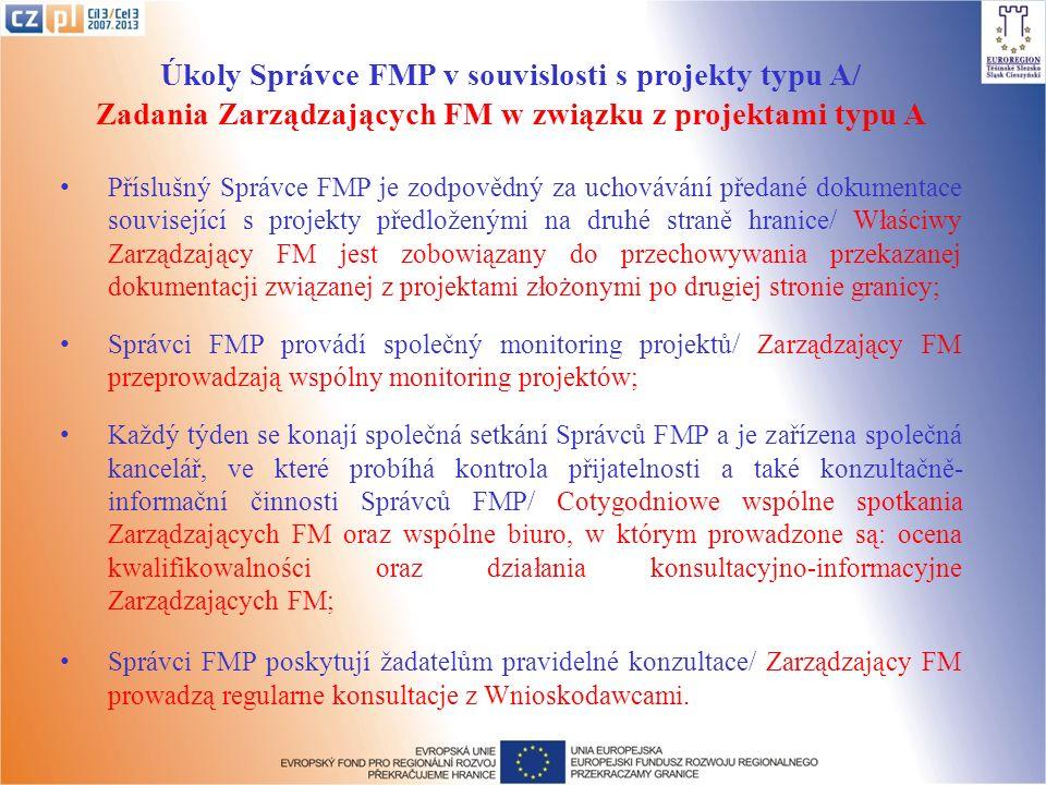 Úkoly Správce FMP v souvislosti s projekty typu A/ Zadania Zarządzających FM w związku z projektami typu A Příslušný Správce FMP je zodpovědný za ucho