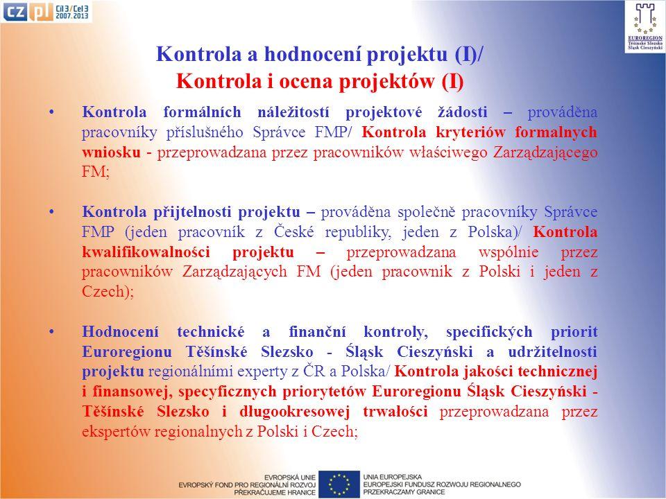 Kontrola a hodnocení projektu (I)/ Kontrola i ocena projektów (I) Kontrola formálních náležitostí projektové žádosti – prováděna pracovníky příslušnéh