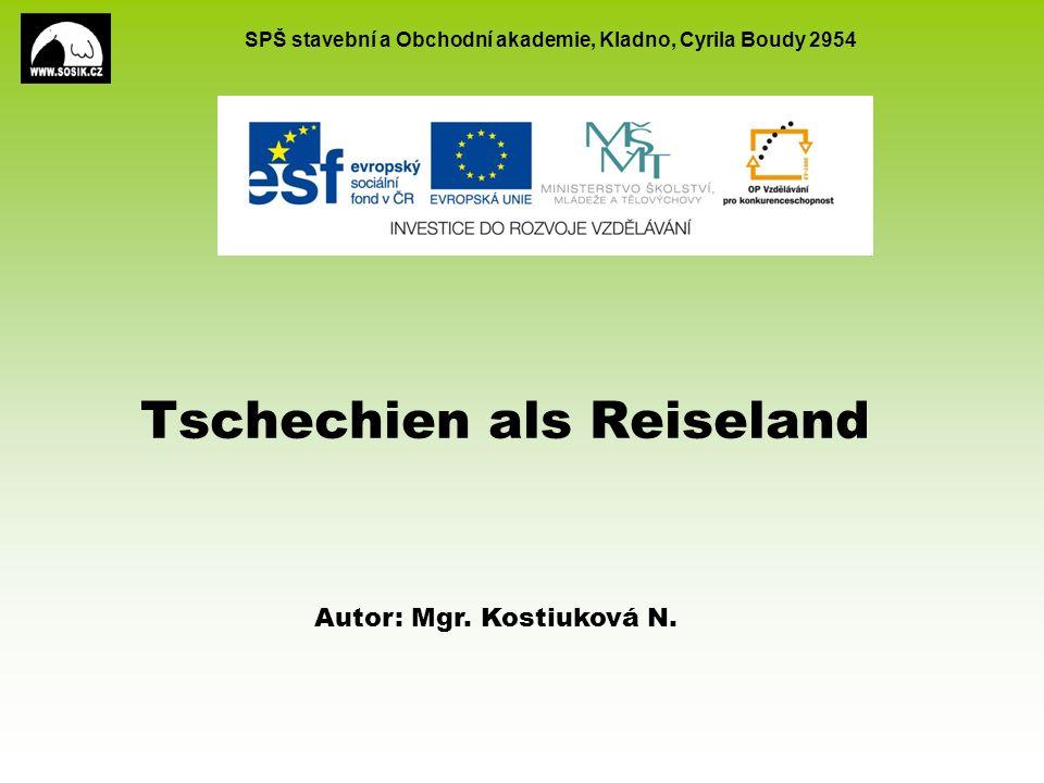 SPŠ stavební a Obchodní akademie, Kladno, Cyrila Boudy 2954 Tschechien als Reiseland Autor: Mgr. Kostiuková N.
