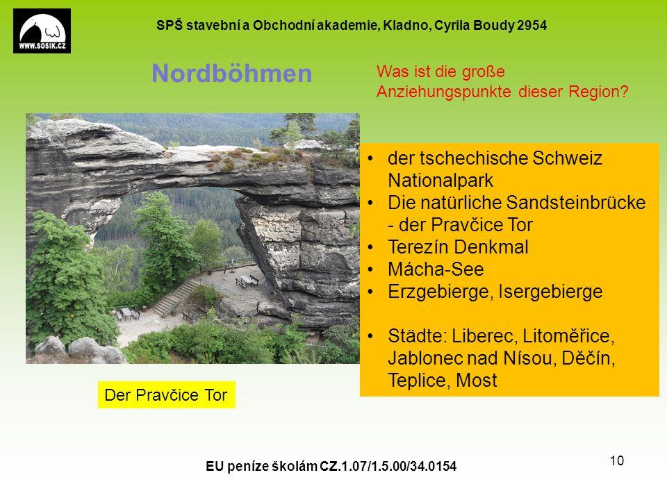 SPŠ stavební a Obchodní akademie, Kladno, Cyrila Boudy 2954 EU peníze školám CZ.1.07/1.5.00/34.0154 10 Nordböhmen der tschechische Schweiz Nationalpar