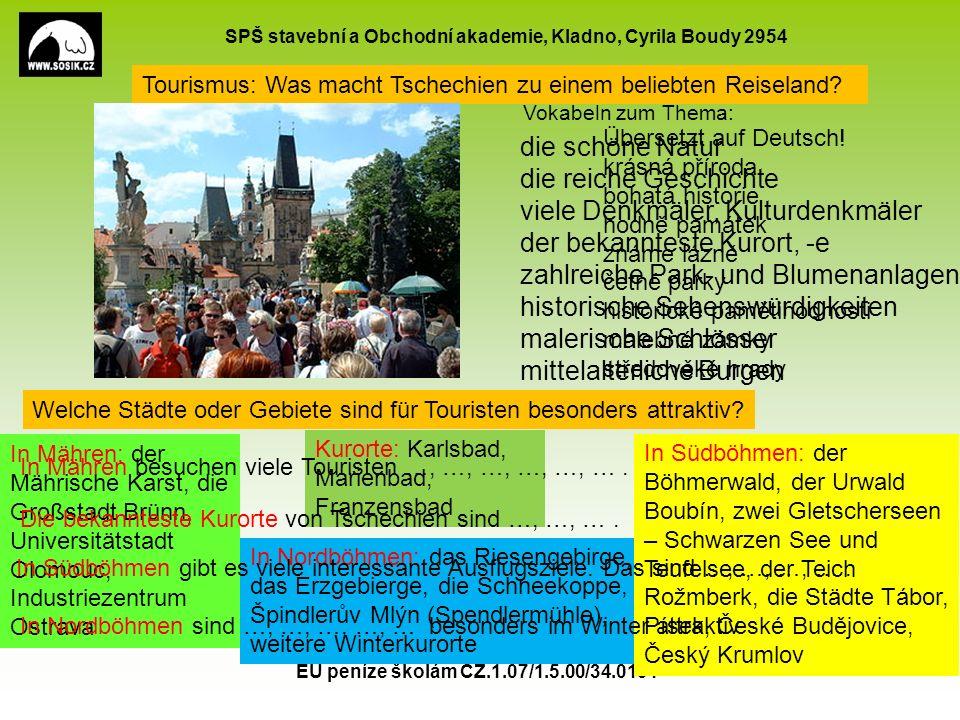 SPŠ stavební a Obchodní akademie, Kladno, Cyrila Boudy 2954 EU peníze školám CZ.1.07/1.5.00/34.0154 15 Tourismus: Was macht Tschechien zu einem beliebten Reiseland.