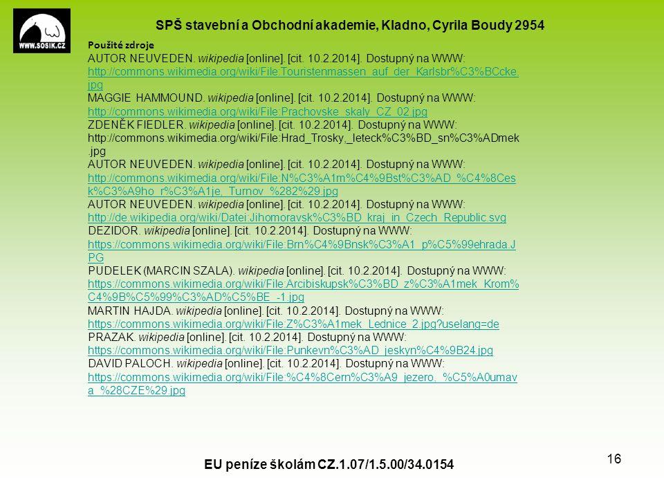 SPŠ stavební a Obchodní akademie, Kladno, Cyrila Boudy 2954 EU peníze školám CZ.1.07/1.5.00/34.0154 16 Použité zdroje AUTOR NEUVEDEN. wikipedia [onlin
