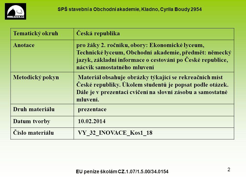 SPŠ stavební a Obchodní akademie, Kladno, Cyrila Boudy 2954 EU peníze školám CZ.1.07/1.5.00/34.0154 2 Tematický okruhČeská republika Anotacepro žáky 2.