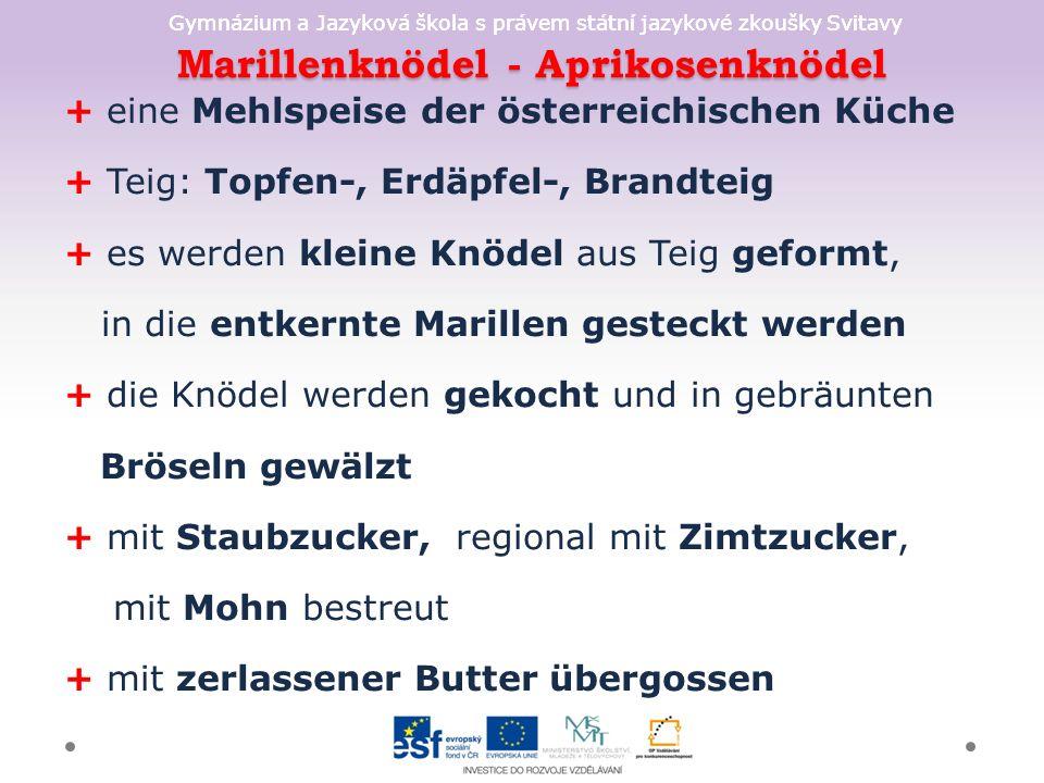 Gymnázium a Jazyková škola s právem státní jazykové zkoušky Svitavy Marillenknödel - Aprikosenknödel + eine Mehlspeise der österreichischen Küche + Te