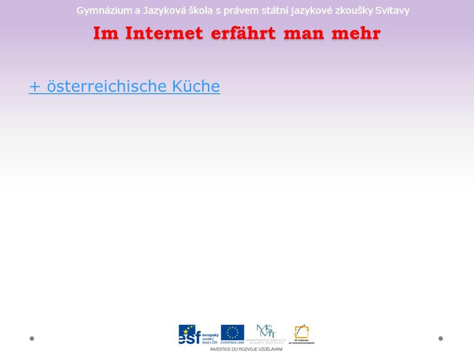 Gymnázium a Jazyková škola s právem státní jazykové zkoušky Svitavy Im Internet erfährt man mehr + österreichische Küche