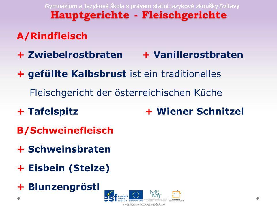 Gymnázium a Jazyková škola s právem státní jazykové zkoušky Svitavy Hauptgerichte - Fleischgerichte A/Rindfleisch + Zwiebelrostbraten + Vanillerostbra