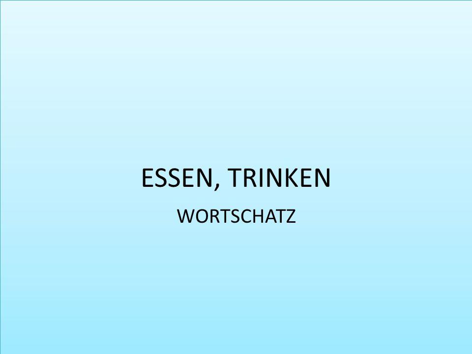 ESSEN, TRINKEN WORTSCHATZ