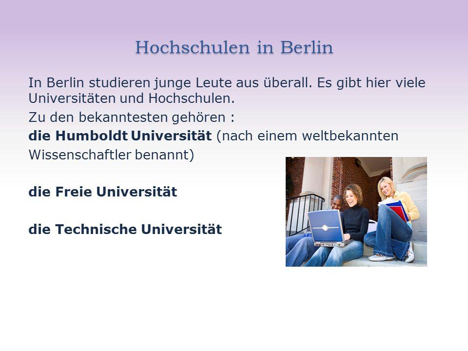 Hochschulen in Berlin In Berlin studieren junge Leute aus überall.