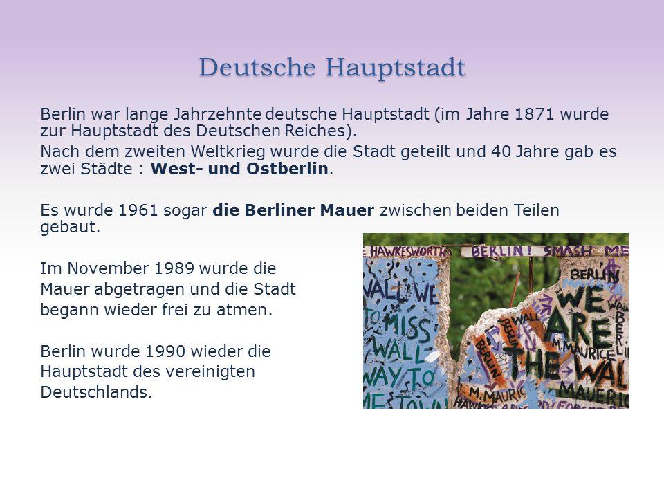Deutsche Hauptstadt Berlin war lange Jahrzehnte deutsche Hauptstadt (im Jahre 1871 wurde zur Hauptstadt des Deutschen Reiches).