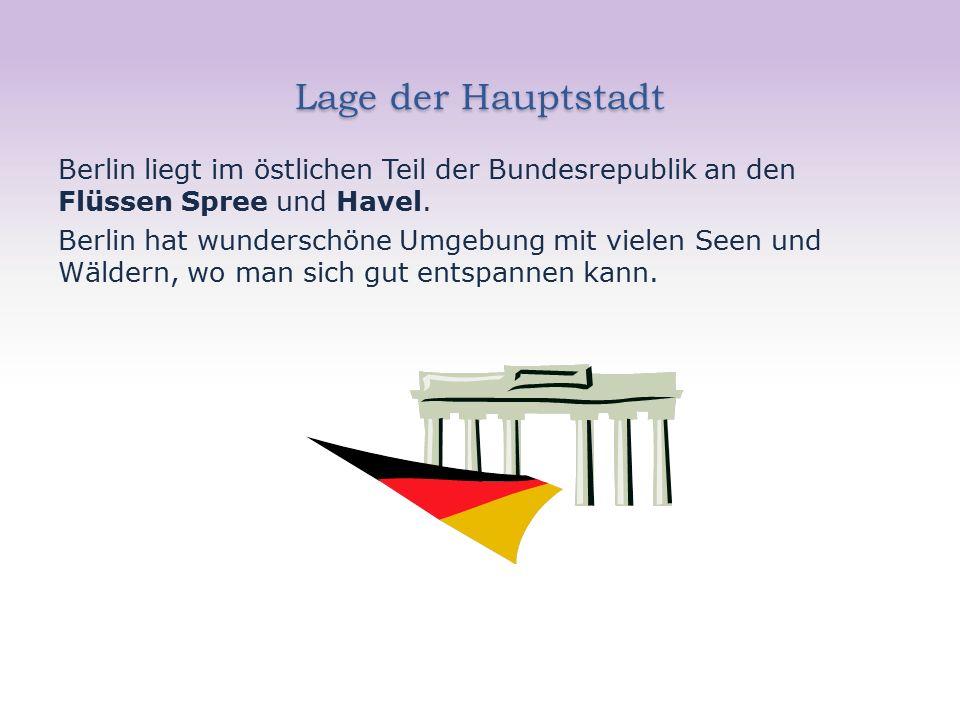 Lage der Hauptstadt Berlin liegt im östlichen Teil der Bundesrepublik an den Flüssen Spree und Havel.