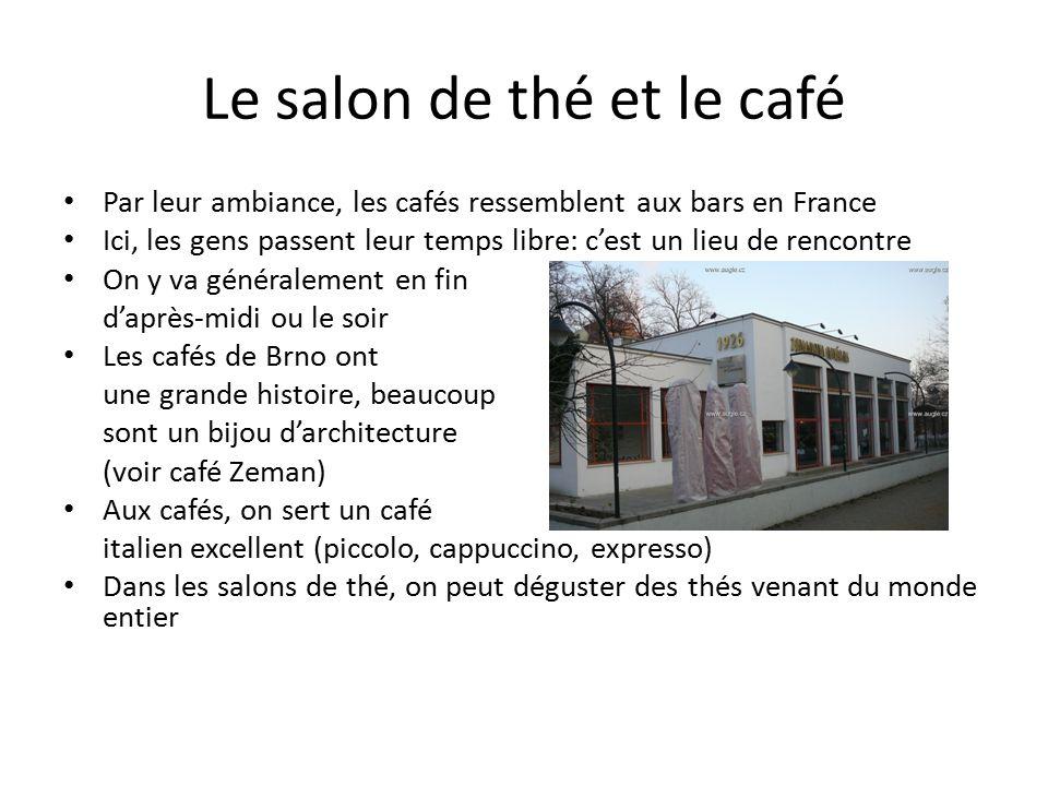 Le salon de thé et le café Par leur ambiance, les cafés ressemblent aux bars en France Ici, les gens passent leur temps libre: c'est un lieu de rencon