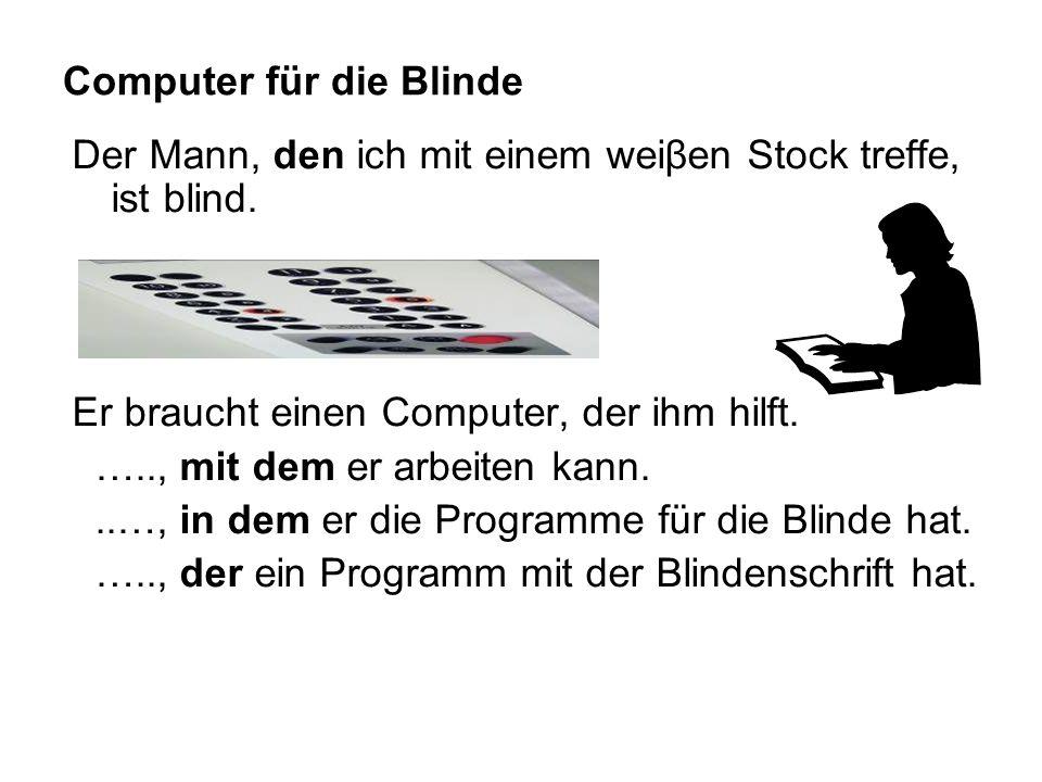 Computer für die Blinde Der Mann, den ich mit einem weiβen Stock treffe, ist blind.