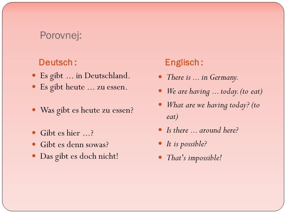Porovnej: Deutsch : Englisch : Es gibt... in Deutschland.