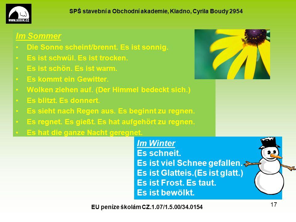 SPŠ stavební a Obchodní akademie, Kladno, Cyrila Boudy 2954 Im Sommer Die Sonne scheint/brennt.