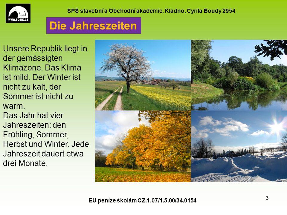 SPŠ stavební a Obchodní akademie, Kladno, Cyrila Boudy 2954 EU peníze školám CZ.1.07/1.5.00/34.0154 4 Der Frühling beginnt nach dem Kalender am 21.
