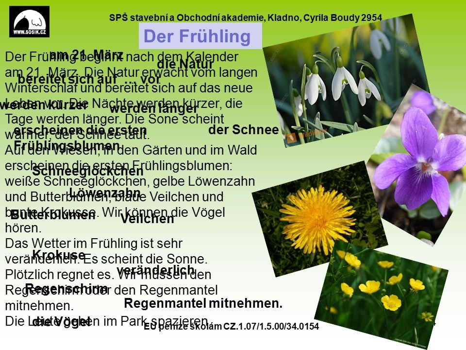 SPŠ stavební a Obchodní akademie, Kladno, Cyrila Boudy 2954 Das Wetter - Wortschatz EU peníze školám CZ.1.07/1.5.00/34.0154 15 Es ist kalt.