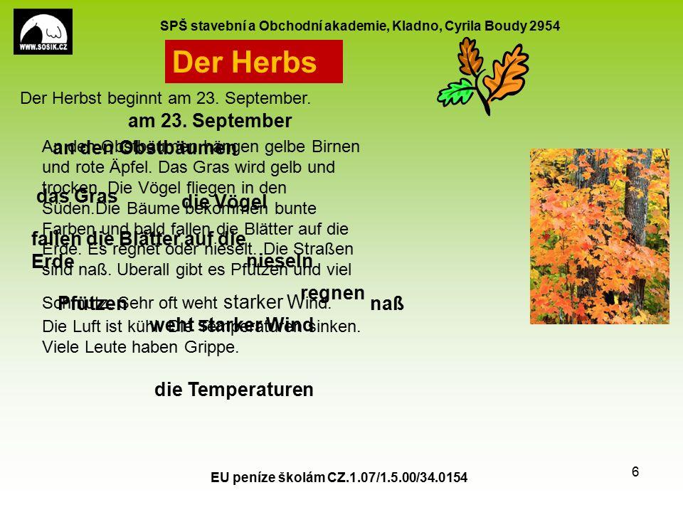 SPŠ stavební a Obchodní akademie, Kladno, Cyrila Boudy 2954 EU peníze školám CZ.1.07/1.5.00/34.0154 7 Nach dem Herbst kommt der Winter.