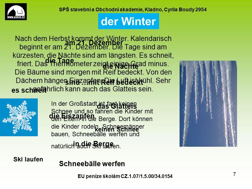 SPŠ stavební a Obchodní akademie, Kladno, Cyrila Boudy 2954 Antwortet auf die Fragen: Wie ist das Wetter im Frühling, im Sommer, im Herbst, im Winter.