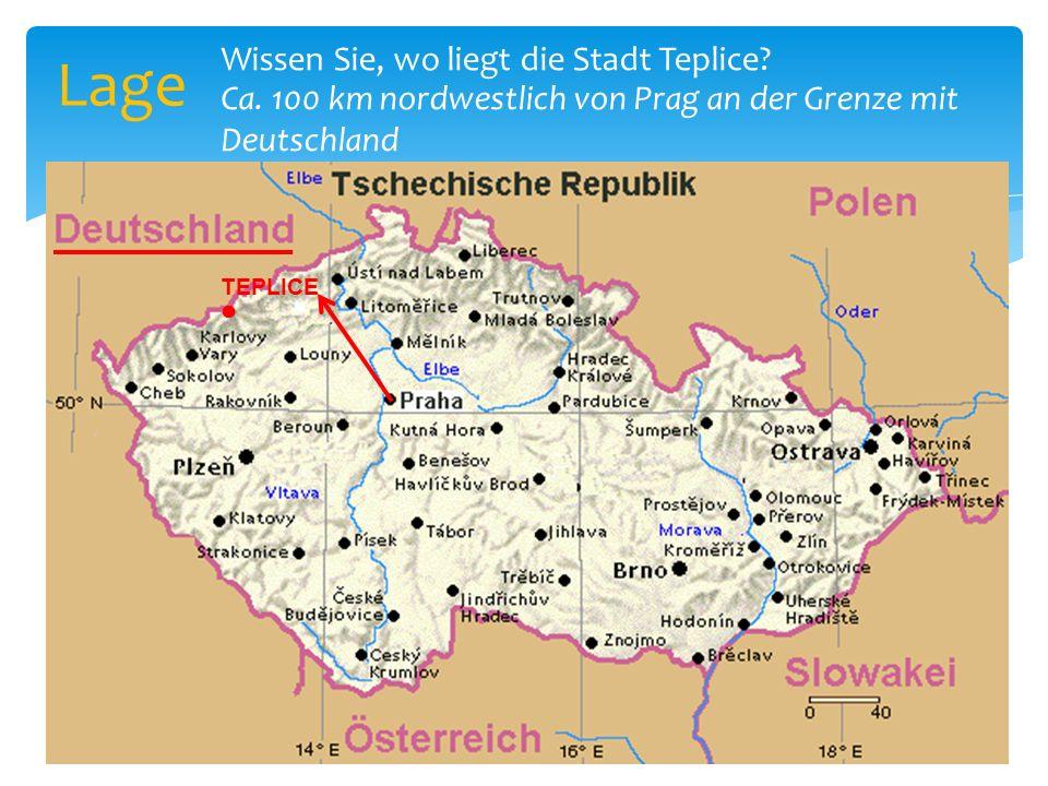 Lage Wissen Sie, wo liegt die Stadt Teplice. TEPLICE Ca.