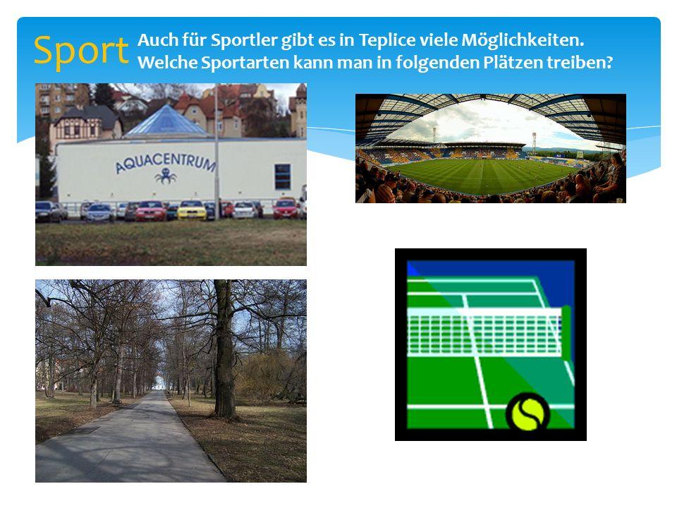 Sport Auch für Sportler gibt es in Teplice viele Möglichkeiten.