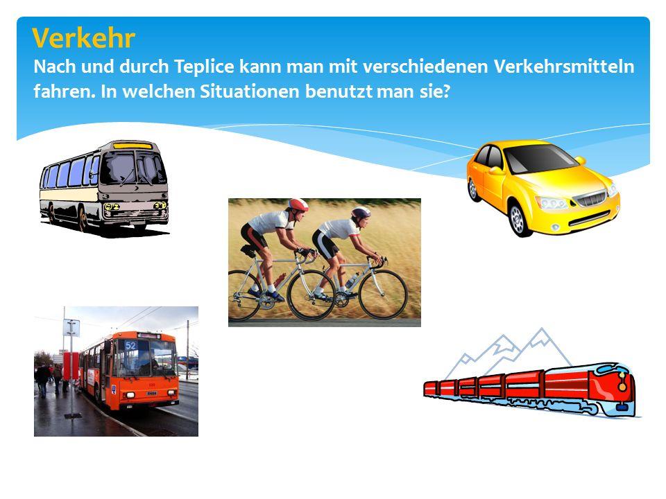 Verkehr Nach und durch Teplice kann man mit verschiedenen Verkehrsmitteln fahren.