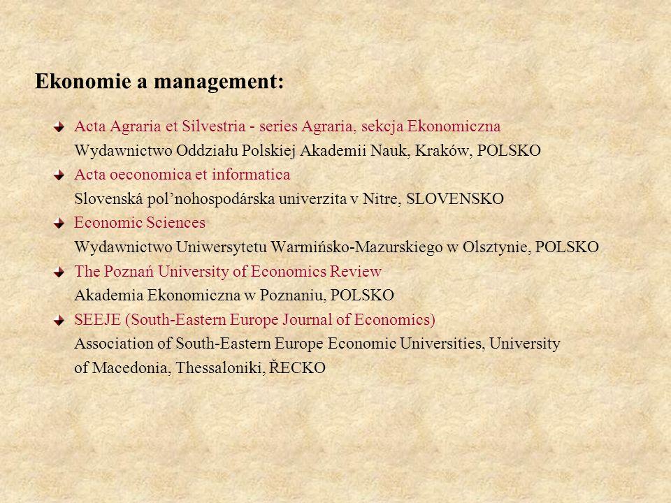 Ekonomie a management: Acta Agraria et Silvestria - series Agraria, sekcja Ekonomiczna Wydawnictwo Oddziału Polskiej Akademii Nauk, Kraków, POLSKO Act