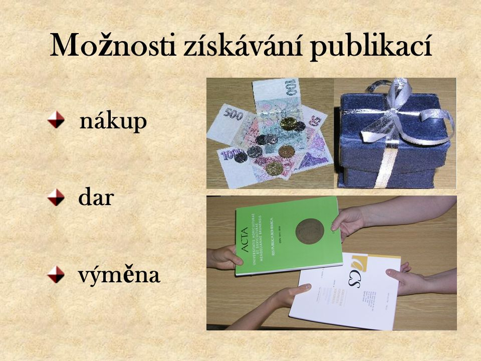 Mo ž nosti získávání publikací nákup dar vým ě na