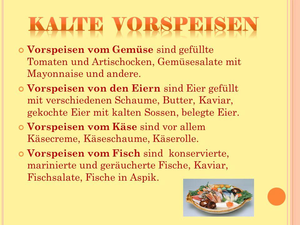 Vorspeisen vom Gemüse sind gefüllte Tomaten und Artischocken, Gemüsesalate mit Mayonnaise und andere.