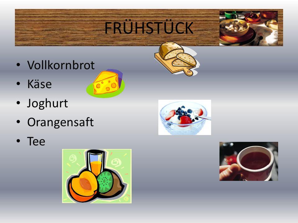 FRÜHSTÜCK Vollkornbrot Käse Joghurt Orangensaft Tee
