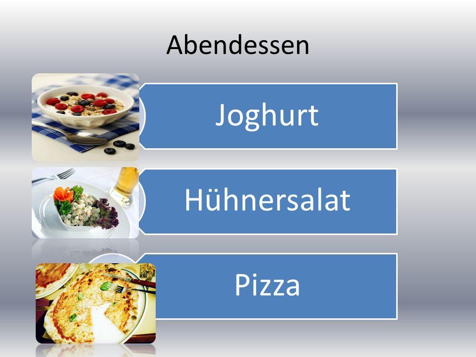 Abendessen Joghurt Hühnersalat Pizza