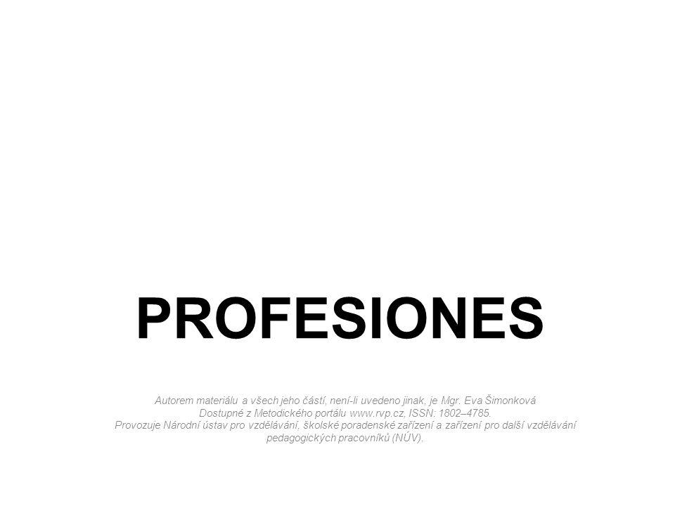 PROFESIONES Autorem materiálu a všech jeho částí, není-li uvedeno jinak, je Mgr.